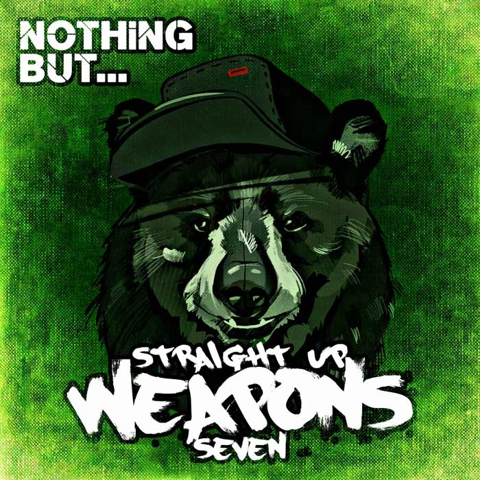 Nothing But... Straight Up Weapons (Vol. 7) [2017]