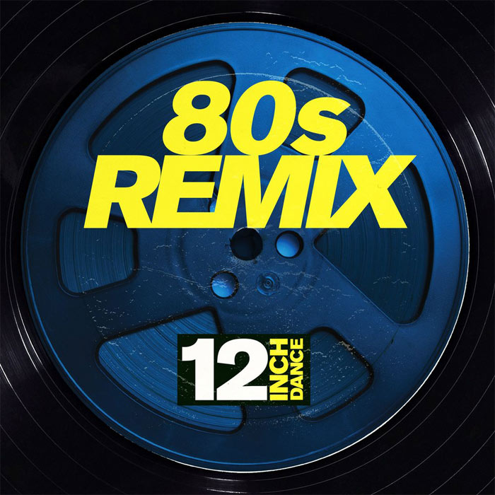 12 Inch Dance: 80s Remix [2017]