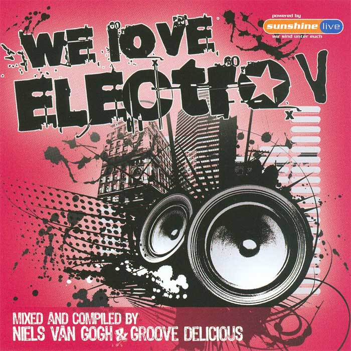 We Love Electro V (Mixed By Niels Van Gogh And Groove Delicious) [2010]