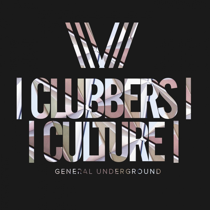 Clubbers Culture: General Underground