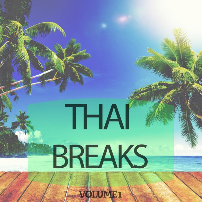 Thai Breaks Vol. 1 (Selection Of Down Beat & Chill Out Tunes) [2017]