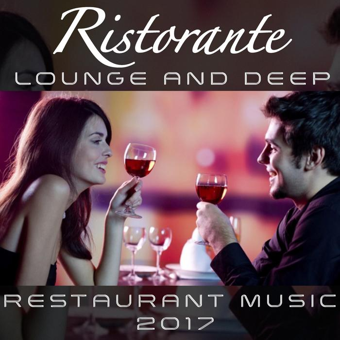 Ristorante Lounge And Deep (Restaurant Music 2017) [2017]