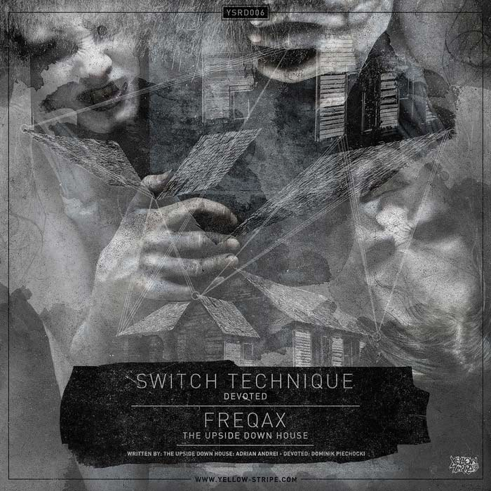 Switch Technique & Freqax - Devoted / The Upside Down House [2013]