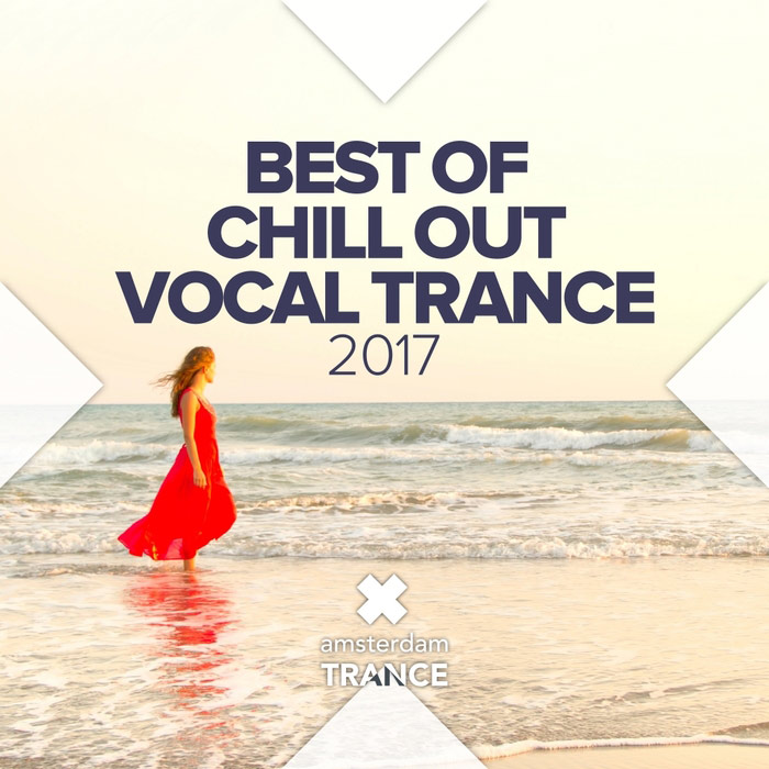 Best Of Chill Out Vocal Trance 2017 [2017]