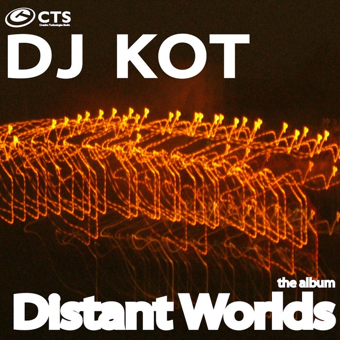 DJ KoT - Distant Worlds [2011]