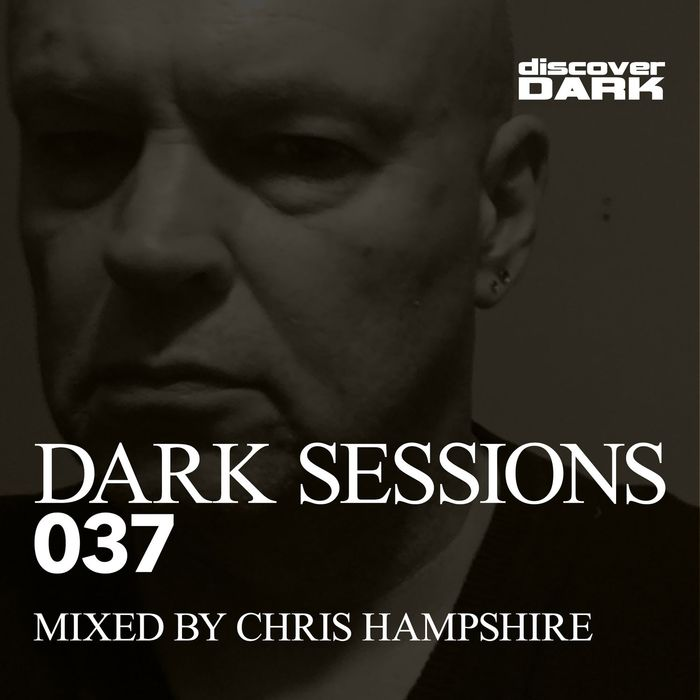 Dark Sessions 037 (Mixed By Chris Hampshire) [2017]