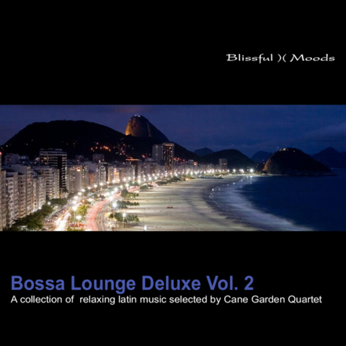 Bossa Lounge Deluxe Vol. 2 (A Collection Of Relaxing Latin Music Selected By Cane Garden Quartet) [2010]