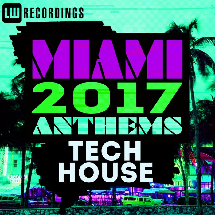 Miami 2017 Anthems: Tech House [2017]
