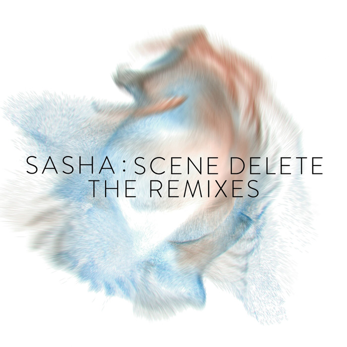 Sasha - Scene Delete: The Remixes [2017]