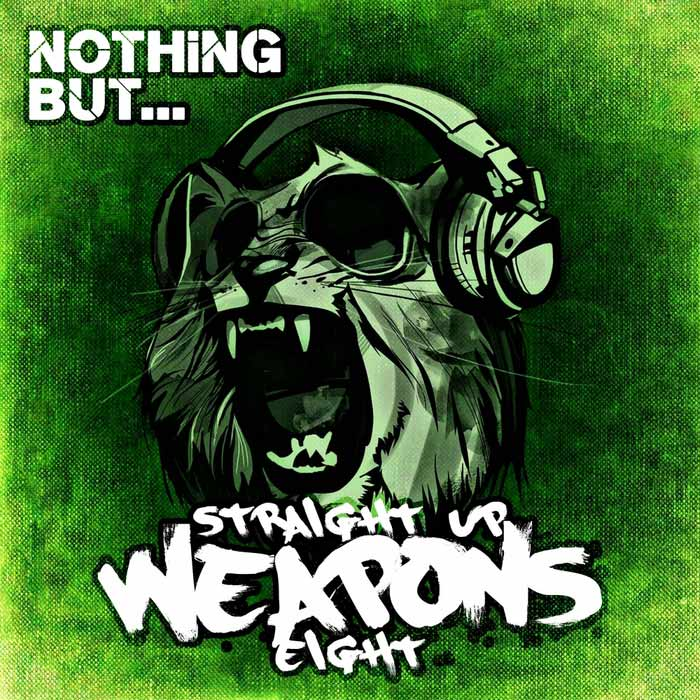 Nothing But... Straight Up Weapons (Vol. 8) [2017]