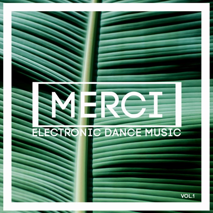 Merci Electronic Dance Music (Vol. 1) [2017]