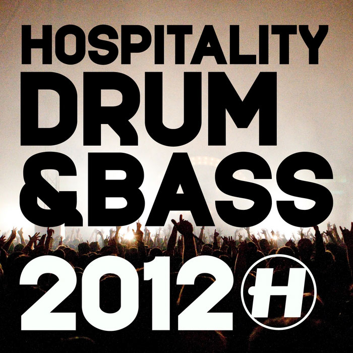 Hospitality: Drum & Bass 2012 (unmixed tracks) [2012]