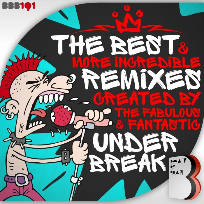 The Best & More Incredible Remixes Created By The Fabulous & Fantastic Under Break [2017]