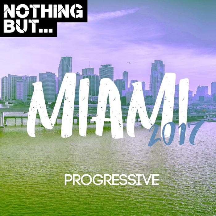 Nothing But... Miami 2017 Progressive [2017]