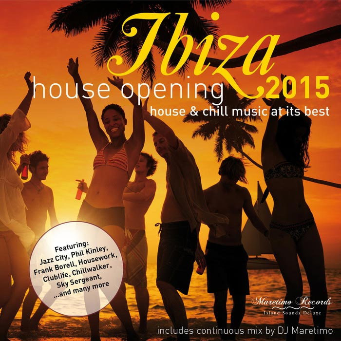 Ibiza House Opening 2015 (House & Chillout Music At Its Best) [2015]