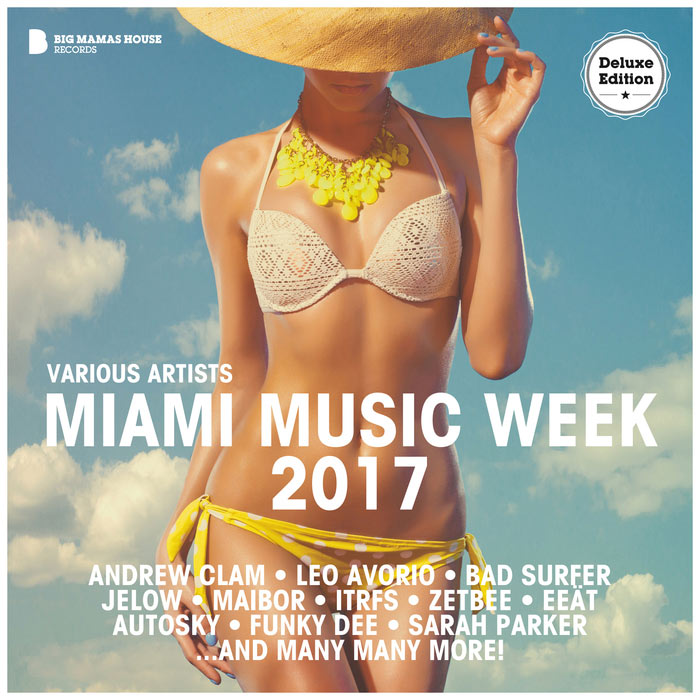 Miami Music Week 2017 (Deluxe Version) (unmixed tracks)