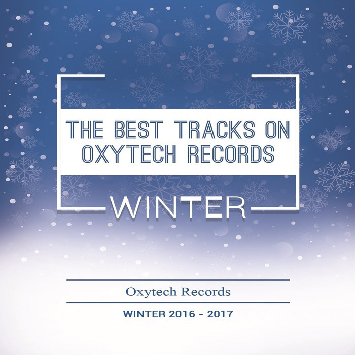 The Best Tracks On Oxytech Records Winter 2016-2017 [2017]