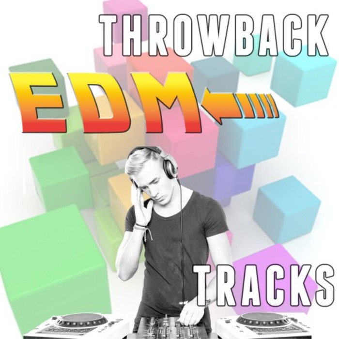 Throwback EDM Tracks [2017]
