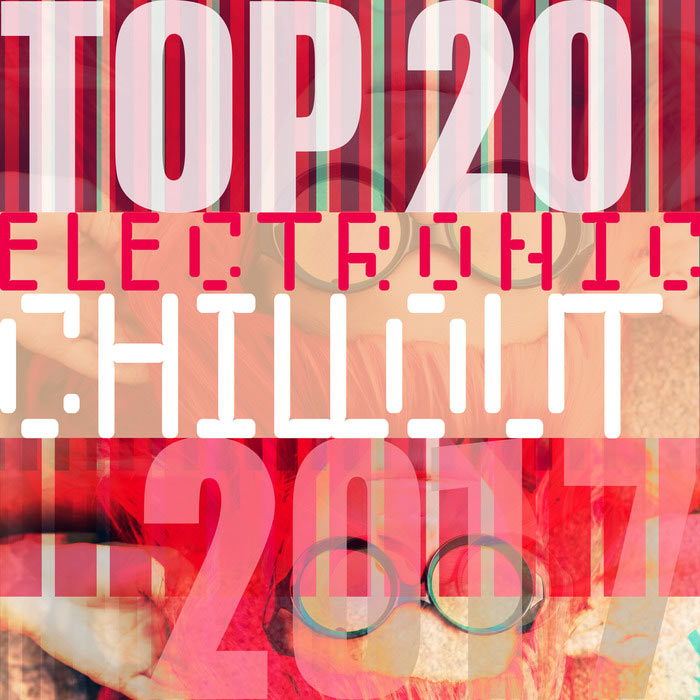 Top 20 Electronic Chillout 2017 [2017]