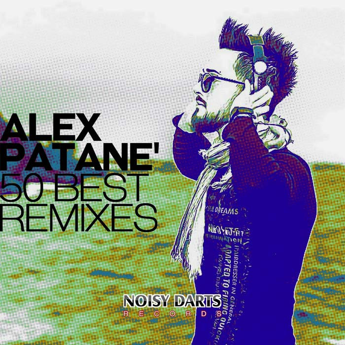 Alex Patane' 50 Best Remixes [2017]