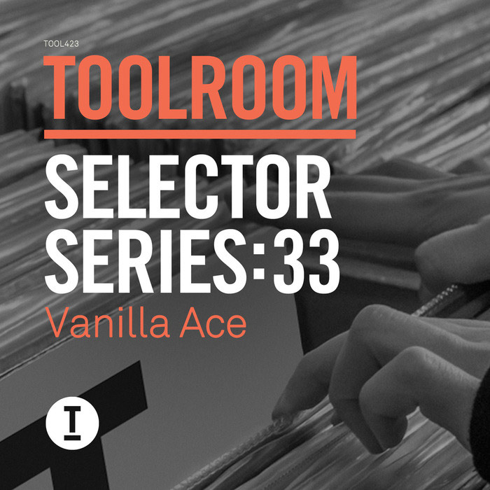 Toolroom Selector Series: 33 Vanilla Ace [2015]