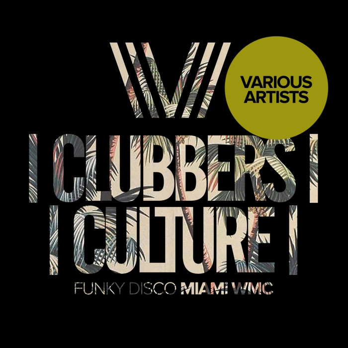 Clubbers Culture: Funky Disco Miami Wmc [2017]