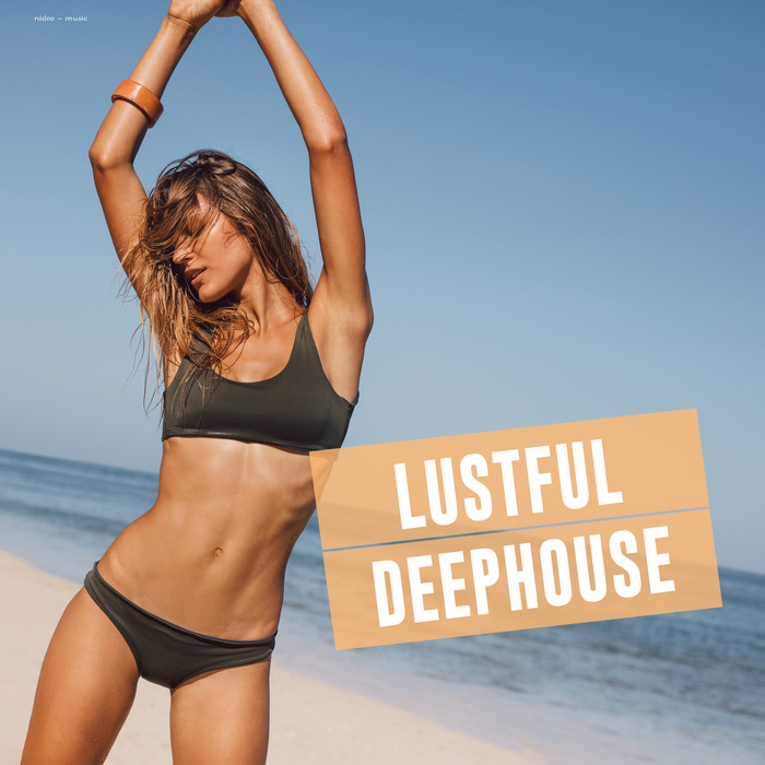 Lustful Deep House [2017]