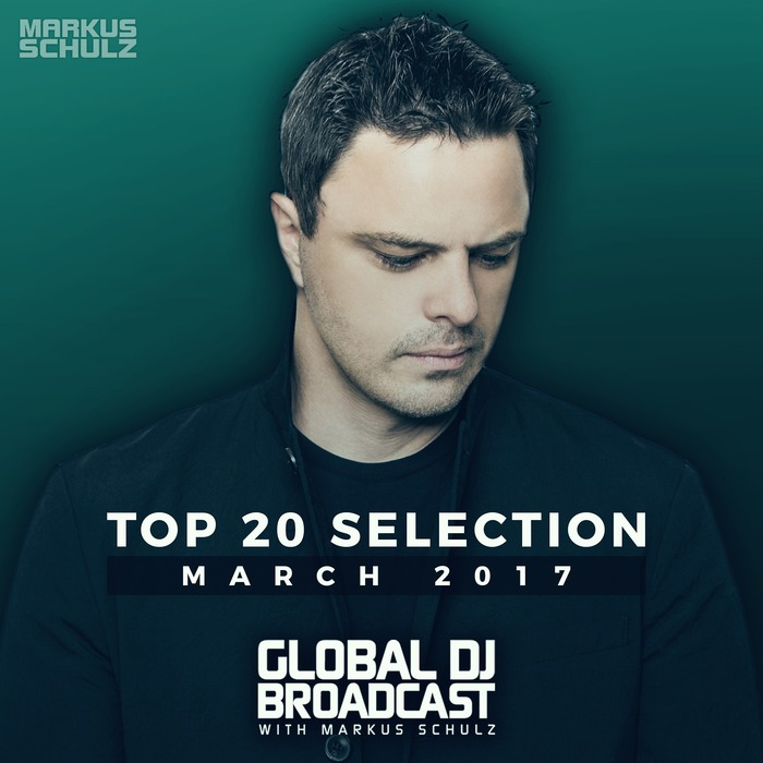 Global DJ Broadcast - Top 20 March 2017 [2017]