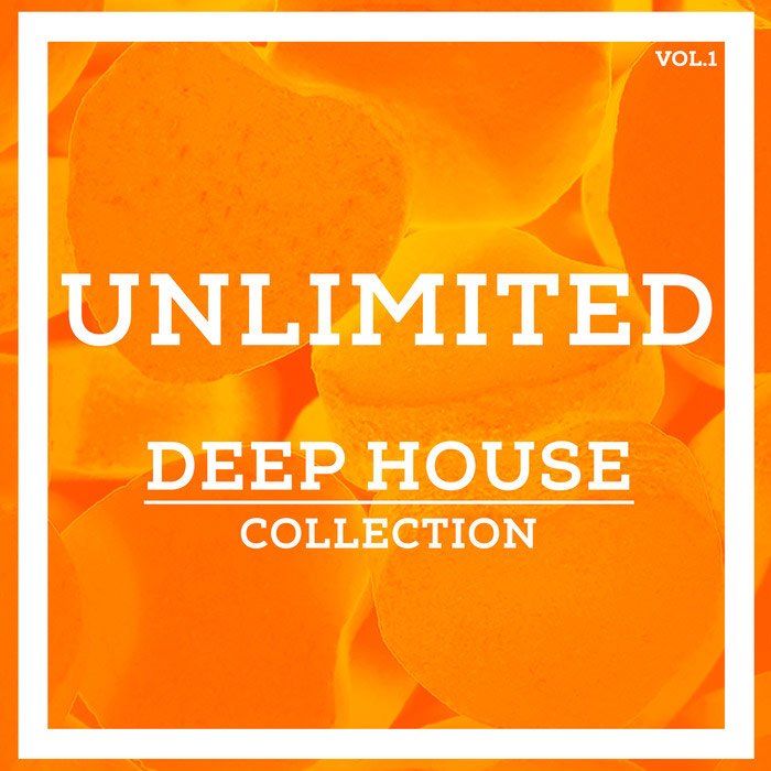 Unlimited Deep House Collection (Vol. 1) [2017]