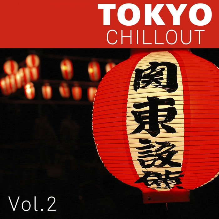 Tokyo Chillout Vol. 2 (unmixed tracks) [2013]