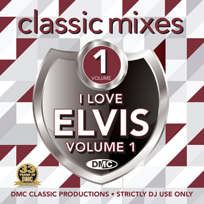 Classic Mixes I Love Elvis Vol. 1 (Strictly DJ Only) [2017]