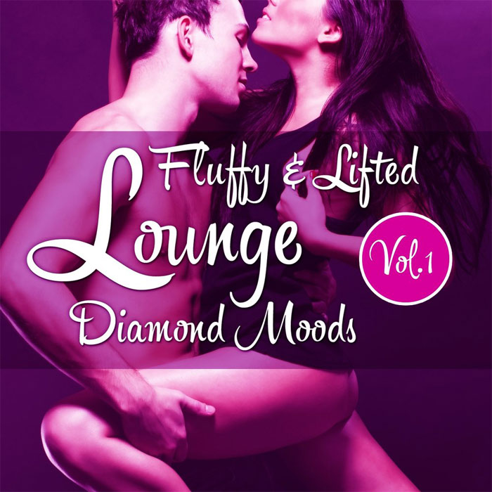 Fluffy & Lifted Lounge Diamond Moods (Vol. 1) [2013]