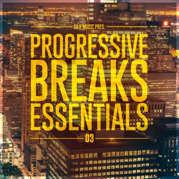 Silk Music Presents Progressive Breaks Essentials 03 [2017]