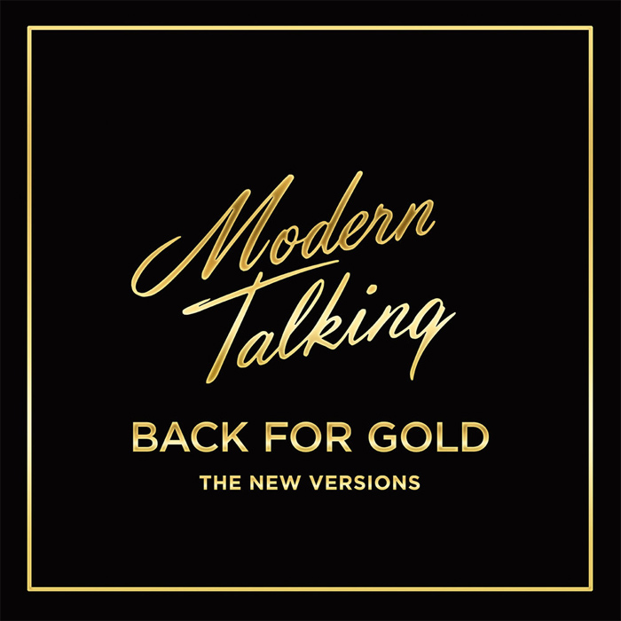 Modern Talking - Back For Gold (The New Versions) [2017]