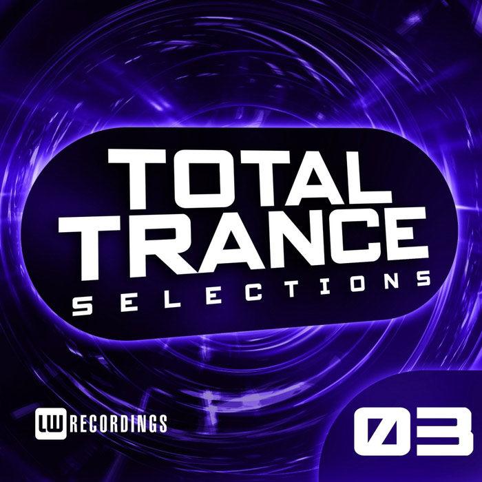 Total Trance Selections (Vol. 03) [2017]