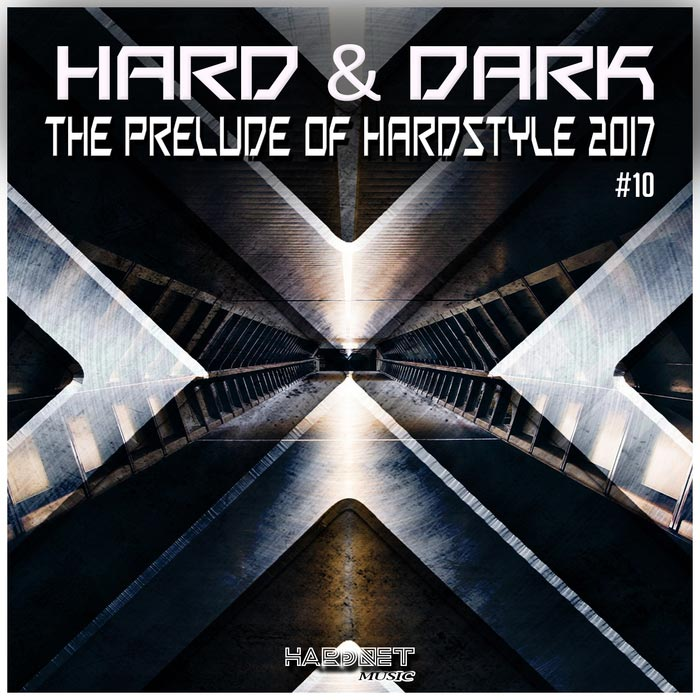Hard & Dark Vol. 10 (The Prelude Of Hardstyle 2017) [2017]