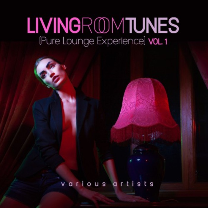 Living Room Tunes (Pure Lounge Experience) Vol. 1 [2017]