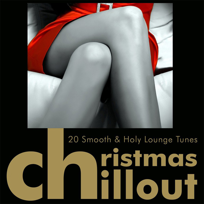 Christmas Chillout (20 Smooth & Holy Lounge Tunes)