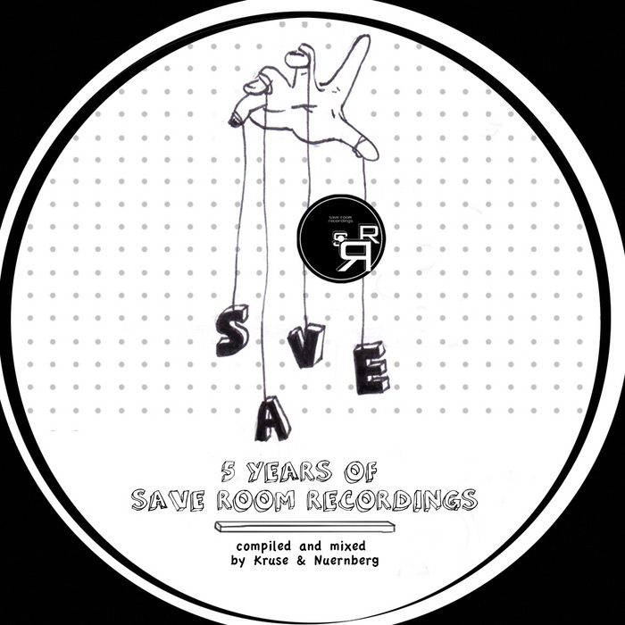 5 Years of Save Room Recordings (Compiled By Kruse & Nuernberg) [2013]