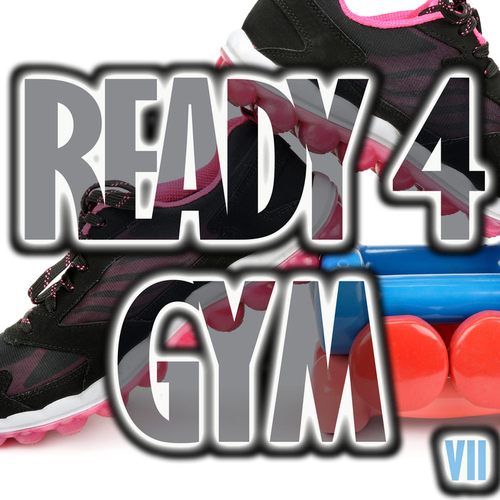 Ready 4 Gym (Vol. 7) [2018]