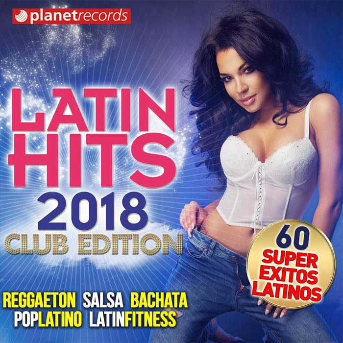 Latin Hits 2018 - Reggaeton, Salsa, Bachata, Pop Latino, Latin Fitness (60 Super Exitos Latinos - Club Edition) [2017]