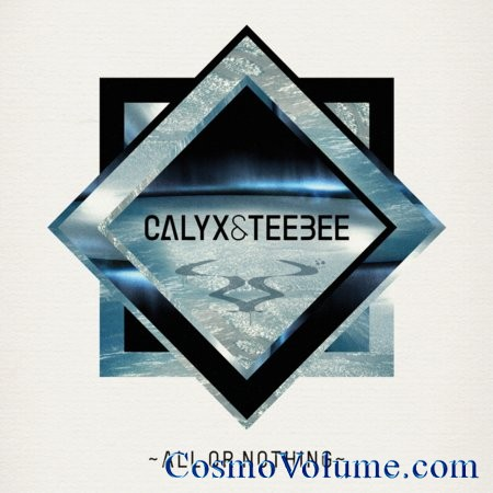 Calyx & TeeBee - All Or Nothing [2012]