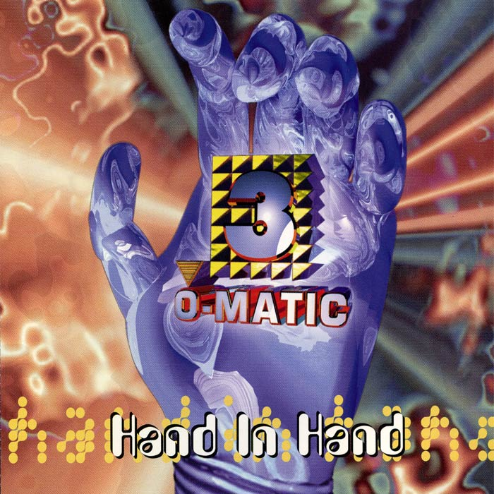 3-O-Matic - Hand In Hand [1995]