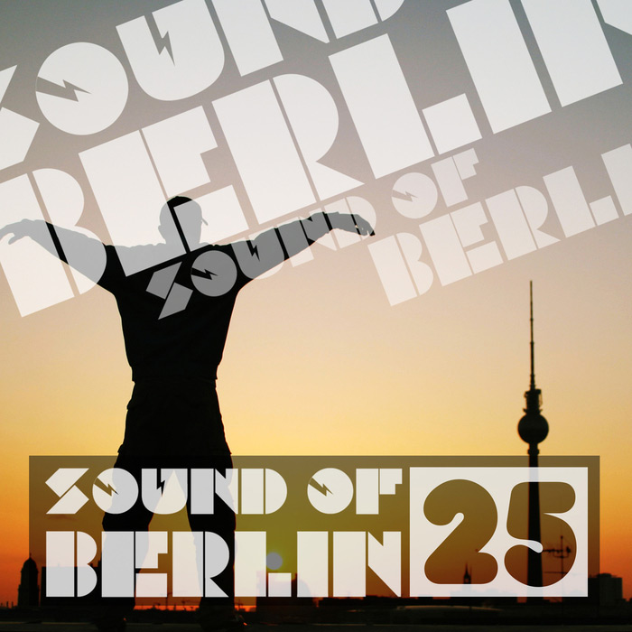 Sound Of Berlin (Vol. 25) [2015]
