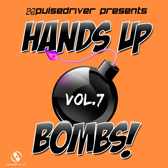 Pulsedriver Presents: Hands Up Bombs! (Vol. 7) [2015]