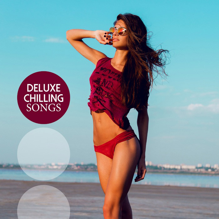 Deluxe Chilling Songs [2015]