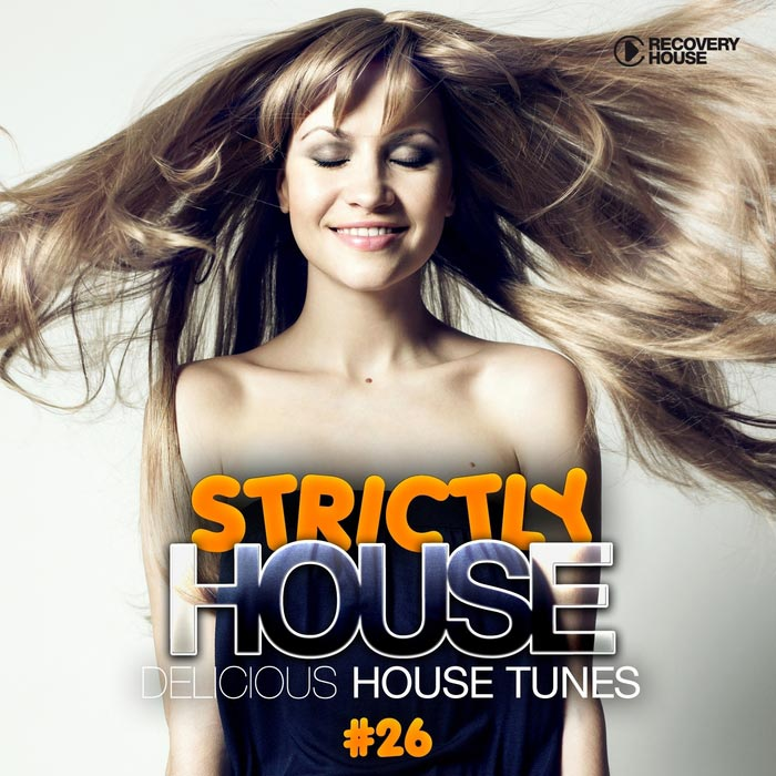 Strictly House: Delicious House Tunes 26 [2016]