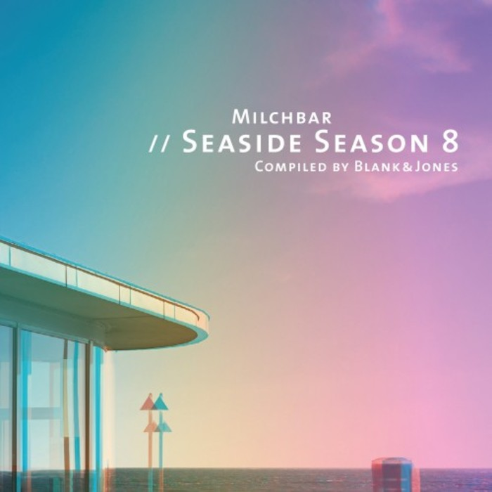 Milchbar Seaside Season 8 Compiled by Blank & Jones [2016]
