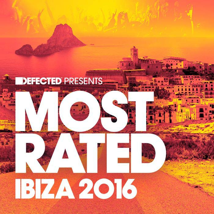 Defected Presents Most Rated Ibiza [2016]