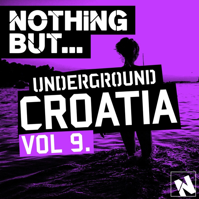 Nothing But... Underground Croatia (Vol. 9) [2016]